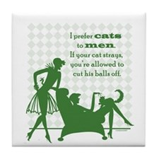Why Cats are Better than Men Tile Coaster