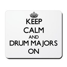 Keep Calm and Drum Majors ON Mousepad