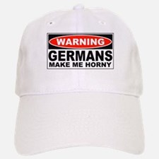 Warning Germans Make Me Horny Baseball Baseball Cap