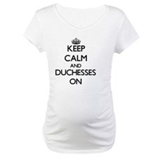 Keep Calm and Duchesses ON Shirt