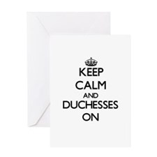Keep Calm and Duchesses ON Greeting Cards