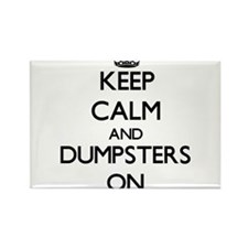 Keep Calm and Dumpsters ON Magnets