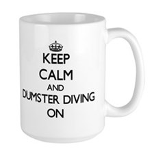 Keep Calm and Dumster Diving ON Mugs