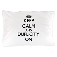 Keep Calm and Duplicity ON Pillow Case