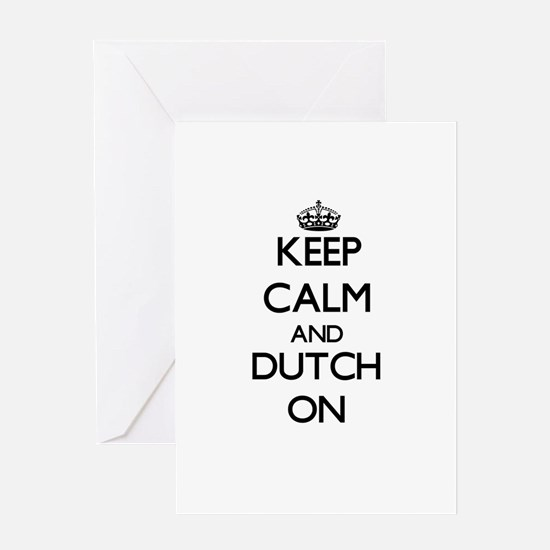 Keep Calm and Dutch ON Greeting Cards