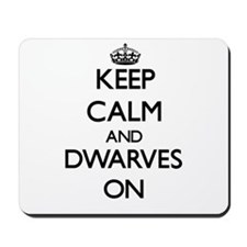 Keep Calm and Dwarves ON Mousepad