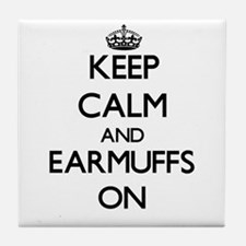 Keep Calm and EARMUFFS ON Tile Coaster
