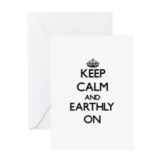 Keep Calm and EARTHLY ON Greeting Cards