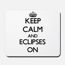 Keep Calm and ECLIPSES ON Mousepad