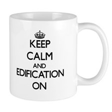 Keep Calm and EDIFICATION ON Mugs