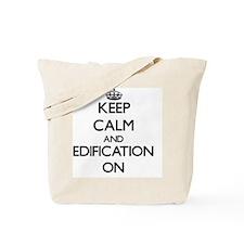 Keep Calm and EDIFICATION ON Tote Bag