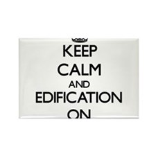 Keep Calm and EDIFICATION ON Magnets