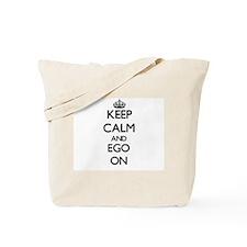 Keep Calm and EGO ON Tote Bag