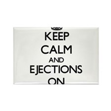 Keep Calm and EJECTIONS ON Magnets