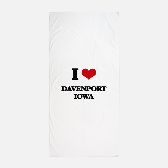 I love Davenport Iowa Beach Towel