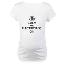 Keep Calm and ELECTRICIANS ON Shirt