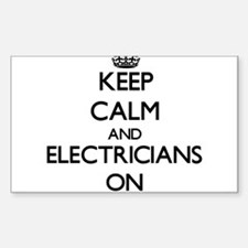 Keep Calm and ELECTRICIANS ON Decal