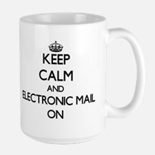 Keep Calm and ELECTRONIC MAIL ON Mugs