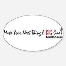 Make Your Next Thing A Big On Oval Decal