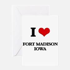 I love Fort Madison Iowa Greeting Cards