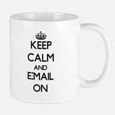 Keep Calm and E-MAIL ON Mugs