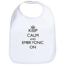 Keep Calm and EMBRYONIC ON Bib