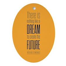 Dream To Create Future Victor Hugo Ornament (Oval)