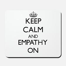Keep Calm and EMPATHY ON Mousepad
