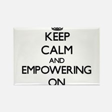 Keep Calm and EMPOWERING ON Magnets