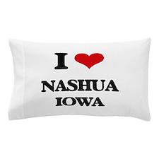 I love Nashua Iowa Pillow Case