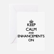 Keep Calm and ENHANCEMENTS ON Greeting Cards