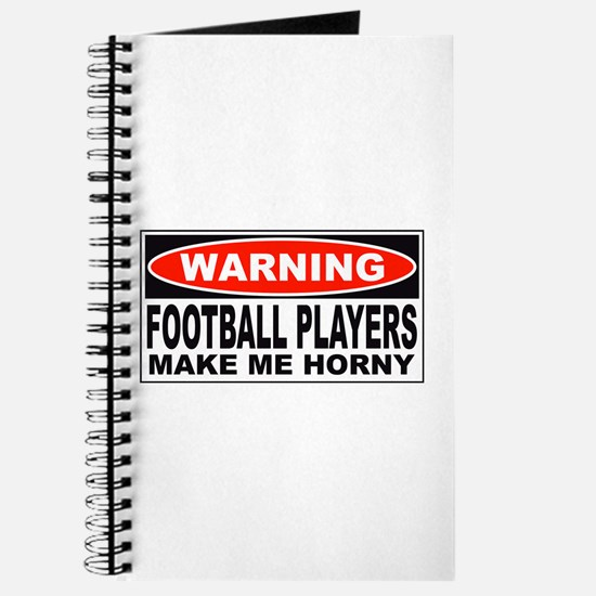 Warning Football Players Make Me Horny Journal