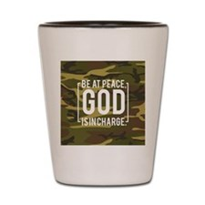God is in charge Shot Glass