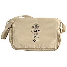 Keep Calm and EPIC ON Messenger Bag