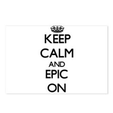 Keep Calm and EPIC ON Postcards (Package of 8)