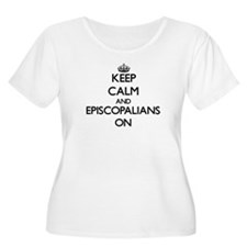 Keep Calm and EPISCOPALIANS ON Plus Size T-Shirt