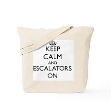 Keep Calm and ESCALATORS ON Tote Bag