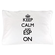Keep Calm and ESP ON Pillow Case