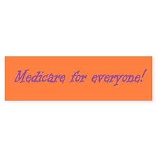 Medicare For Everyone Bumper Bumper Sticker