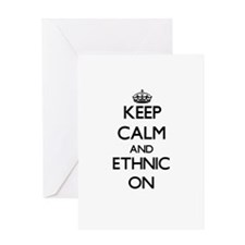 Keep Calm and ETHNIC ON Greeting Cards