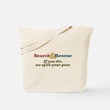 If You Die We Split Your Gear Tote Bag