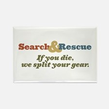 If You Die We Split Your Gear Rectangle Magnet