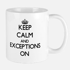 Keep Calm and EXCEPTIONS ON Mugs