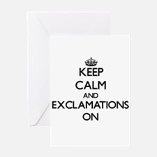 Keep Calm and EXCLAMATIONS ON Greeting Cards