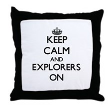 Keep Calm and EXPLORERS ON Throw Pillow