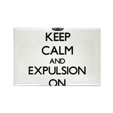 Keep Calm and EXPULSION ON Magnets