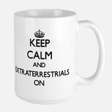 Keep Calm and EXTRATERRESTRIALS ON Mugs