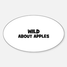 wild about apples Oval Decal