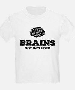 Brains Not Included T-Shirt