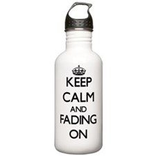 Keep Calm and Fading O Water Bottle